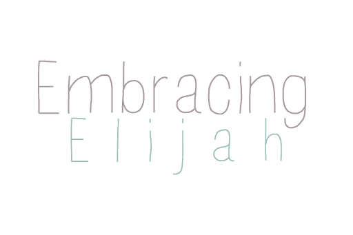 Embracing Elijah