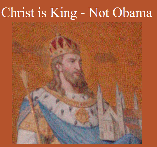Christ is King - Not Obama