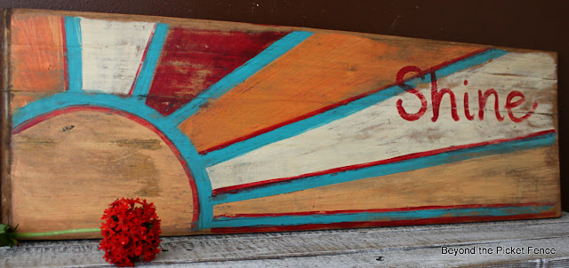 hand painted sign, summer decor, shine, reclaimed wood, beyond the picket fence, http://bec4-beyondthepicketfence.blogspot.com/2012/06/my-turn-to-shine.html