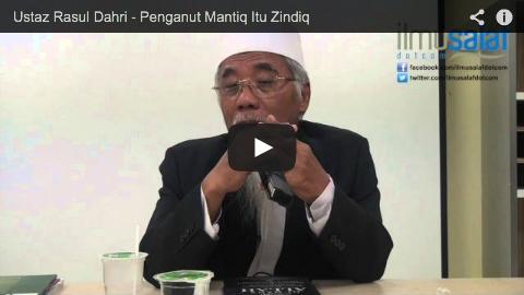Ustaz Rasul Dahri – Penganut Mantiq Itu Zindiq