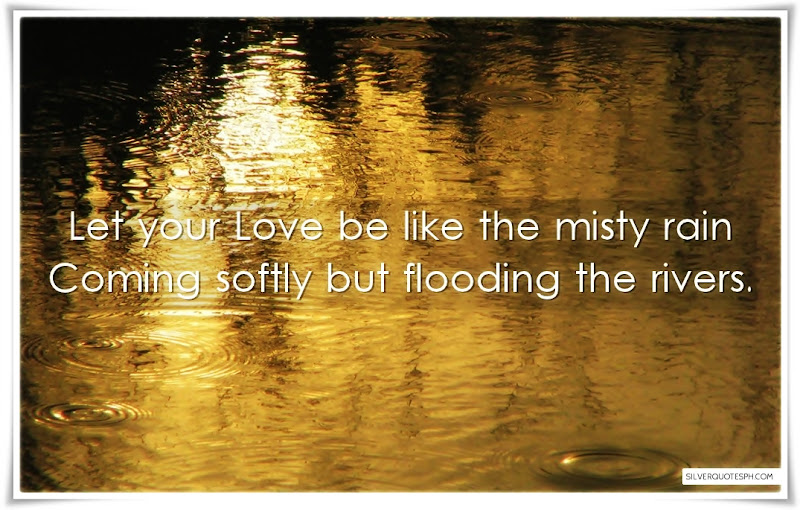Let Your Love Be Like The Misty Rain, Picture Quotes, Love Quotes, Sad Quotes, Sweet Quotes, Birthday Quotes, Friendship Quotes, Inspirational Quotes, Tagalog Quotes