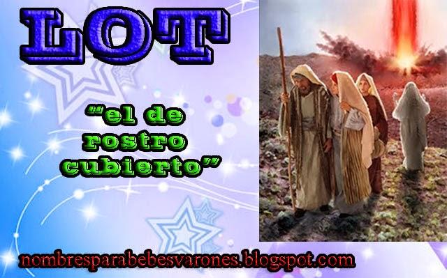 SIGNIFICADO DEL NOMBRE LOT - NOMBRES BÍBLICOS