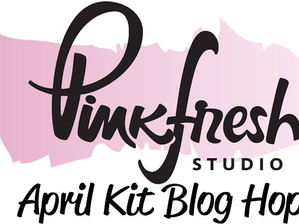 Pinkfresh Studio Design Team : April Blog Hop