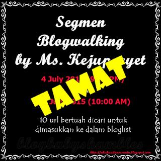 Segmen Blogwalking by Ms. Kejupenyet | TAMAT
