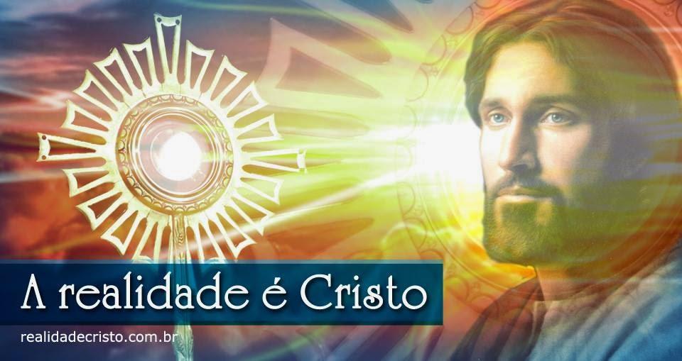 A Realidade é Cristo Frases Católicas Católico Não Tenha