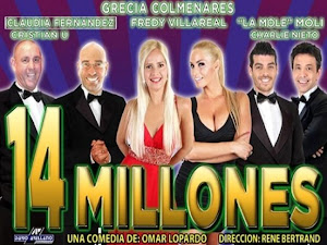 14 MILLONES EN VILLA CARLOS PAZ LA COMEDIA DE LA TEMPORADA EN EL TEATRO DEL SOL II A LAS 22:30 HRS