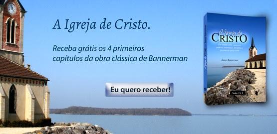 Receba grátis 4 capítulos do ebook A Igreja de Cristo