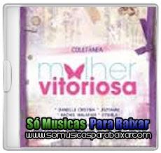 mulher+vitoriosa CD Coletânea – Mulher Vitoriosas (2013)