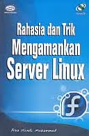 AJIBAYUSTORE  Judul Buku : Rahasia dan Trik Mengamankan Server Linux Disertai CD Pengarang : Alva Hendi Muhammad Penerbit : Gava Media