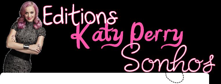 Editions Katy Perry Sonhos