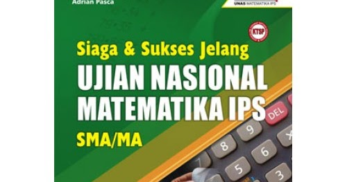 Download Soal Un Sma Ips Matematika Pusat Makalah