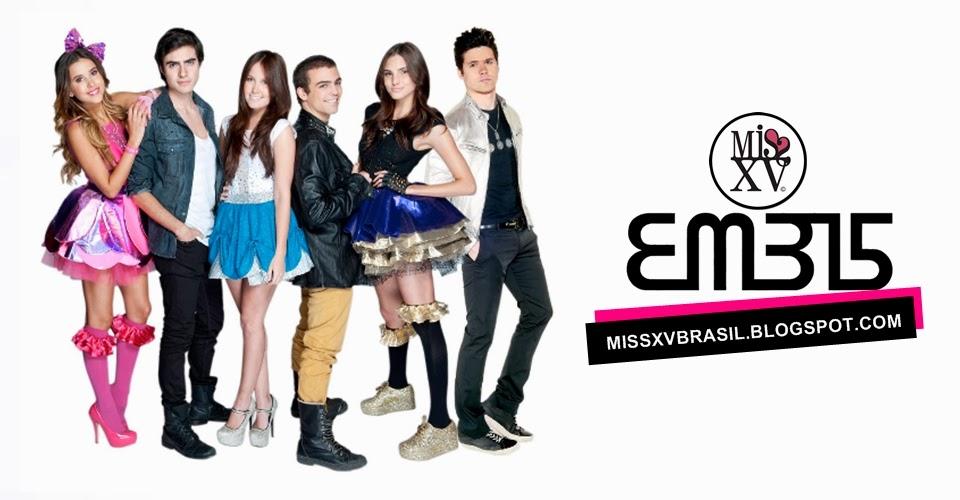 ♣ Miss XV Brasil | EME15 - Fonte brasileira sobre a novela e banda.
