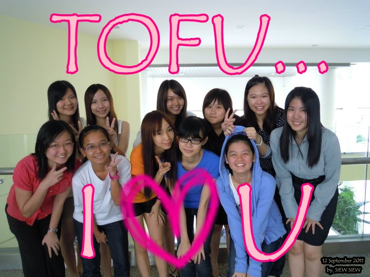 My Most Love 大合照 - I Love My TOFU Forever ♥