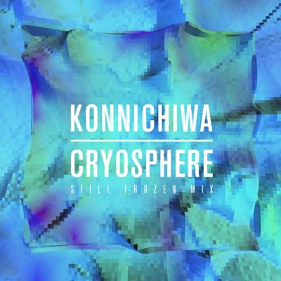 konnichiwa Konnichiwa Visions Cryosphere remix