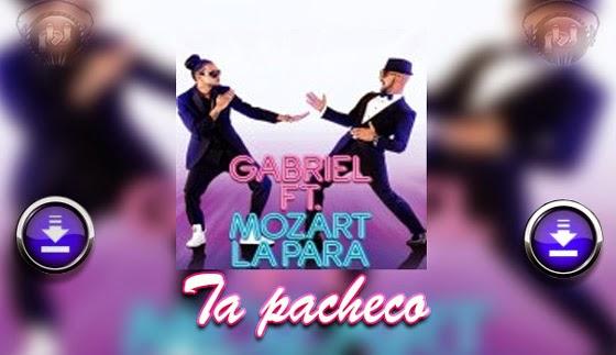 DESCARGAR - Mozart La Para ft Gabriel – Ta Pacheco