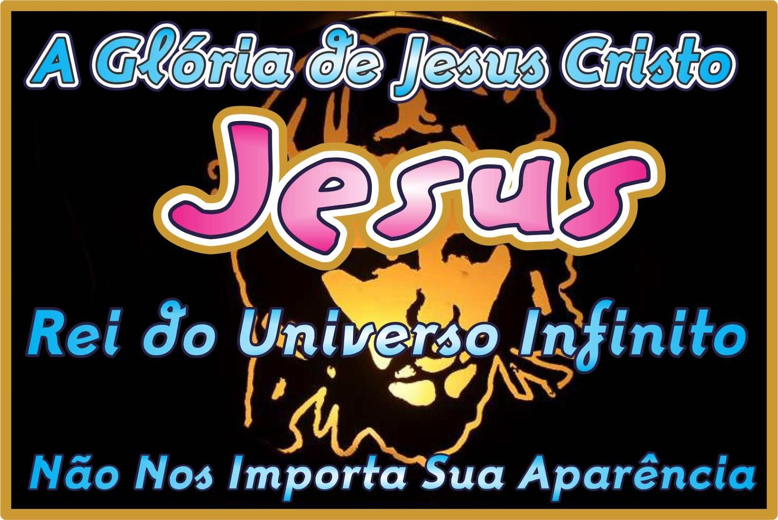 A Glória de Jesus Cristo, Não Importa Sua Aparência