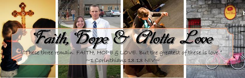 Faith, Hope &amp; Alotta Love