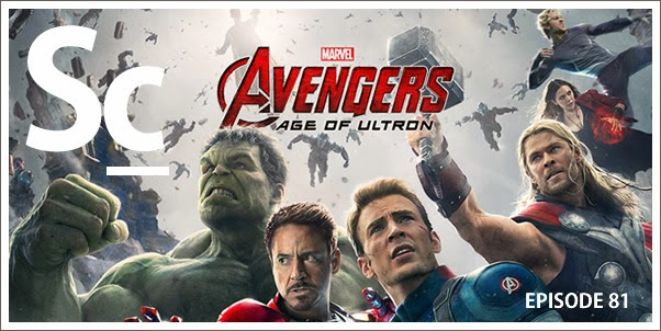 Soundcast Ep. 81 - Avengers:  Age of Ultron