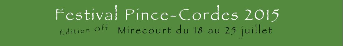Festival Pince-Cordes (Édition Off) / Mirecourt du 18 au 25 juillet 2013