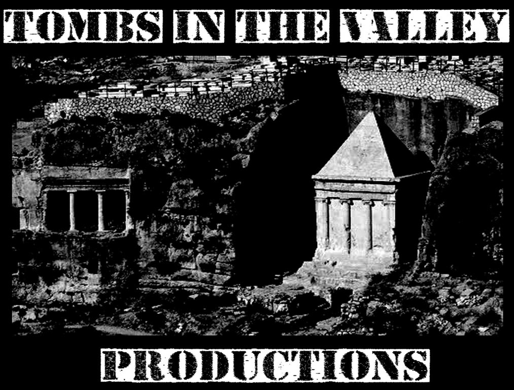 Tombs in the Valley Productions