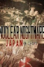 Watch Nuclear Nightmare Japan in Crisis 2011 Megavideo Movie Online