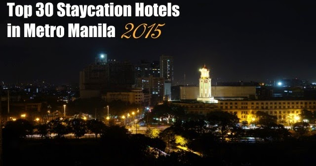 Top 30 Staycation Hotels In Metro Manila For 2015 Part 1
