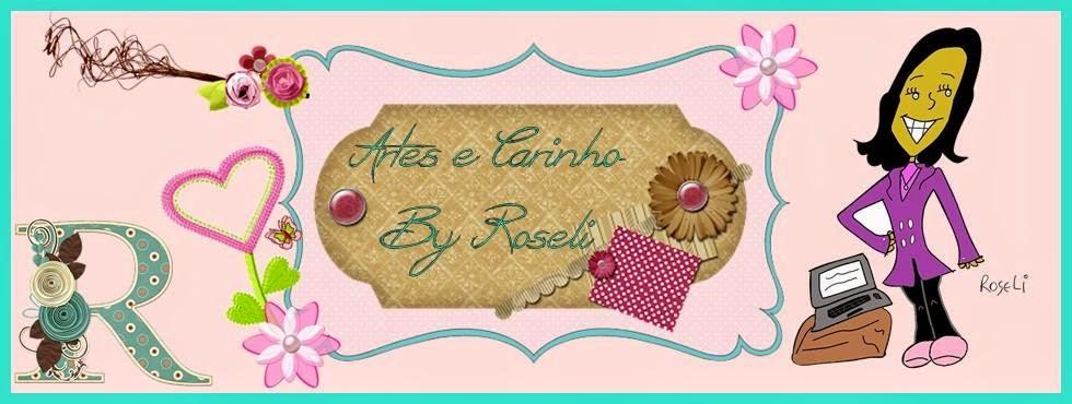 ♥ Artes e Carinho by Roseli ♥