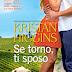 """Oggi in libreria: """"Se torno, ti sposo"""" di Kristan Higgins"""
