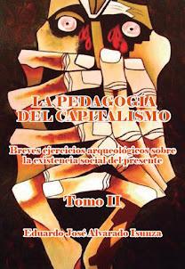 La pedagogía del capitalismo / Tomo II