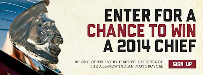 Enter for a chance to win a 2014 Indian Chief