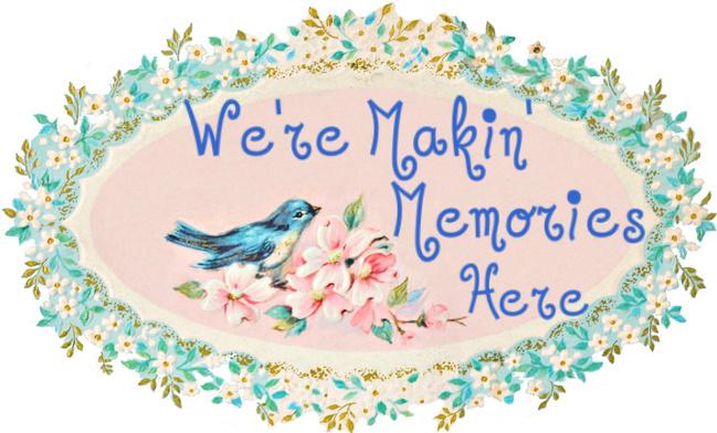 We're Makin' Memories Here!!