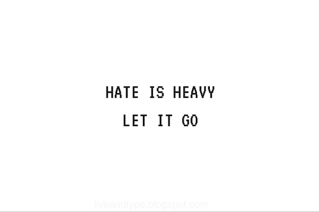 hate_is_heavy_let_it_go_quote