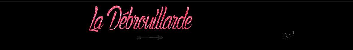 La Débrouillarde-Un blog où beauté rime avec Petit Budget. Blogueuse Beauté, Makeup, DIY.