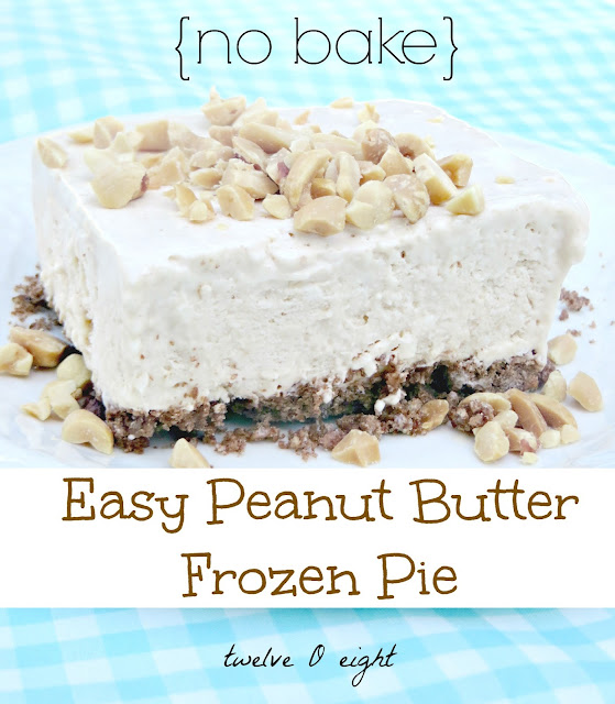 No-Bake Summer Desserts - Peanut Butter Frozen Pie