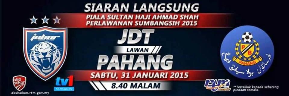 Live Streaming JDT Vs Pahang Piala Sumbangsih 2015