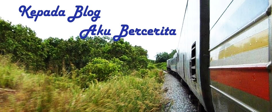 Kepada Blog Aku Bercerita
