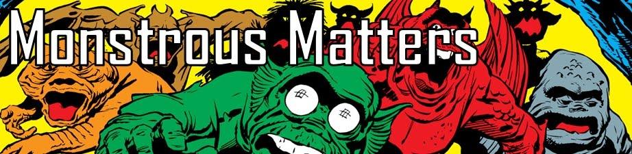 Monstrous Matters