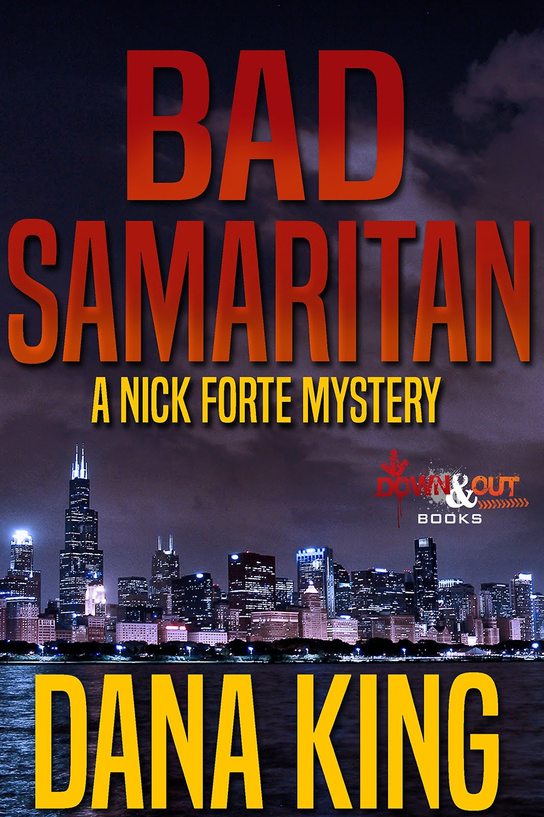 BAD SAMARITAN, Book 5 of the Nick Forte Series