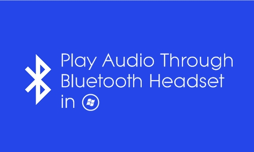 play audio through bluetooth headset windows 7