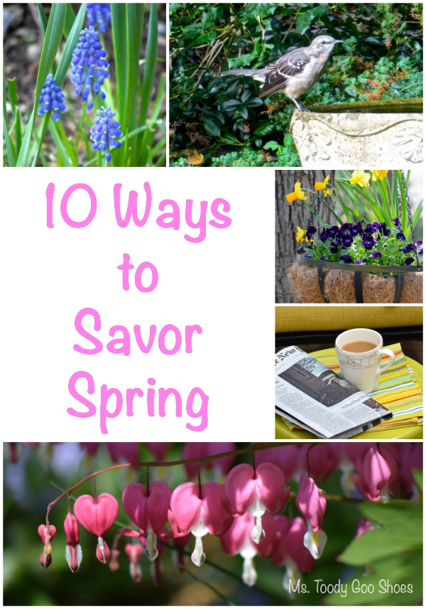 10 Ways To Savor Spring | Ms. Toody Goo Shoes