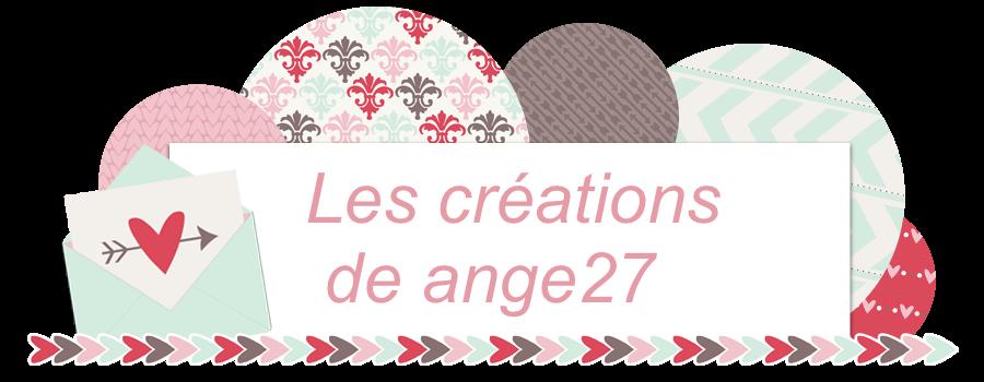 Les créations de ange27