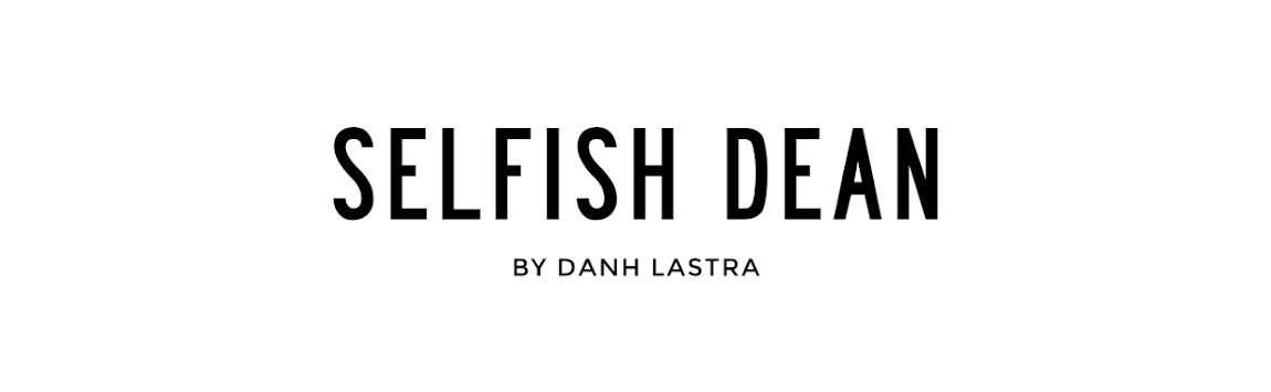 SELFISH DEAN