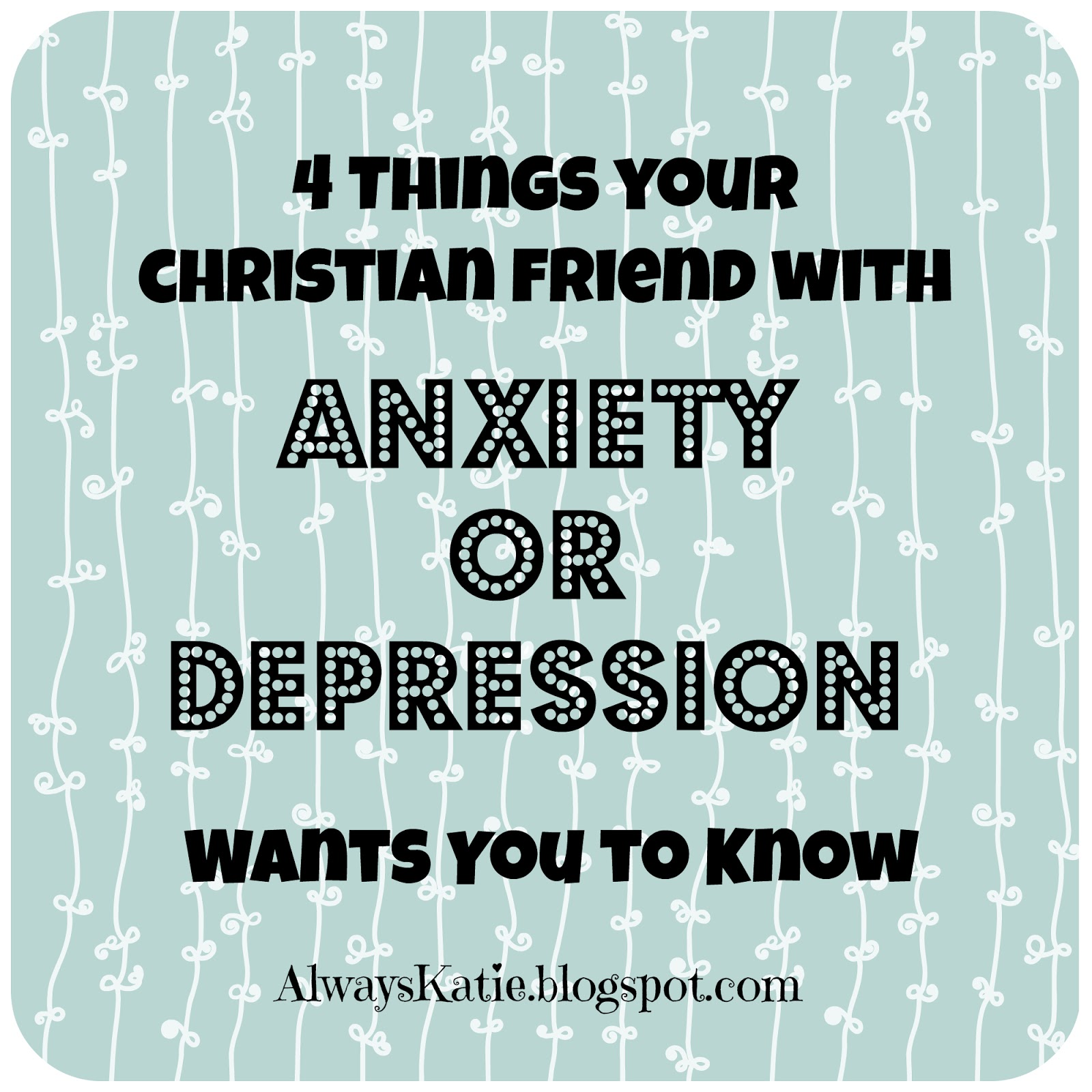 Anxiety And Depression Quotes Always Katie 4 Things Your Christian Friend With Depression Or