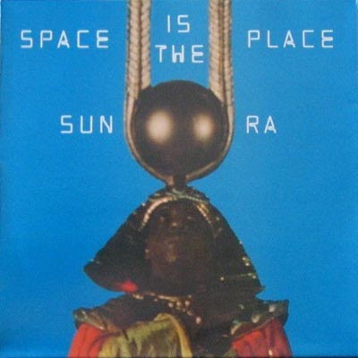 Sun Ra SunRaspaceistheplace