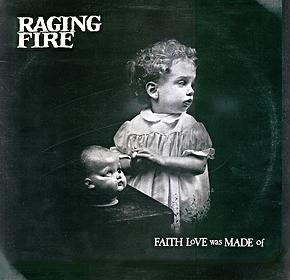 Raging Fire's Faith Love Was Made Of