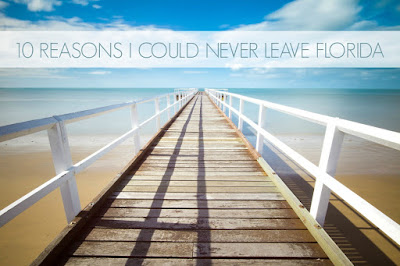 http://www.wonderriotblog.com/2014/03/10-reasons-i-could-never-leave-florida.html