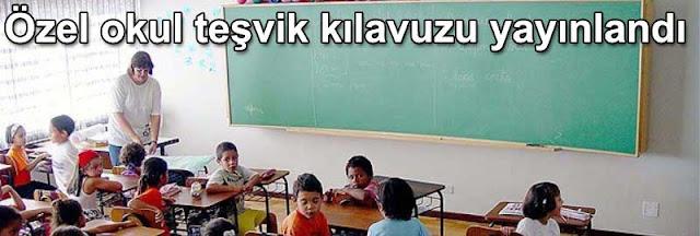 ozel okul tesvik kilavuzu yayinlandi