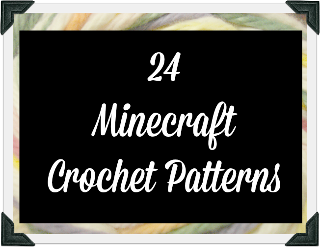 Free Crochet Patterns For Minecraft : And She Games...: 24 Free Minecraft Crochet Patterns