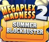 เกมส์ Megaplex Madness 2 - Summer Blockbuster