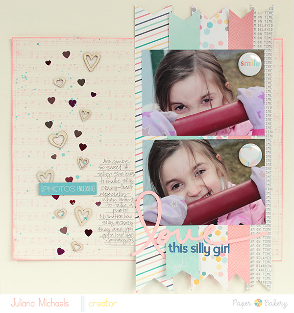 Love This Silly Girl Layout by Juliana Michaels for Paper Bakery using the August Scrapbook Kit